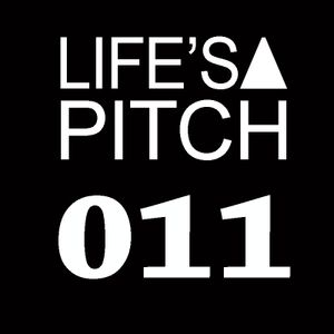 Life's A Pitch 011 on air www.ibizasounds.com
