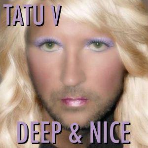Tatu V - Deep & Nice