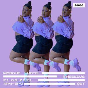 Mosche Hotel w/ Kheeezus (21/06/21)