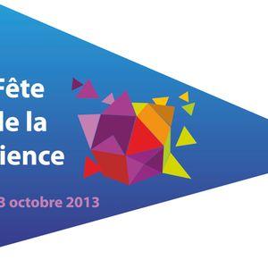 Fête de la Science 2013 - Emission du Samedi 12 Octobre (rencontres exposants et visiteurs)