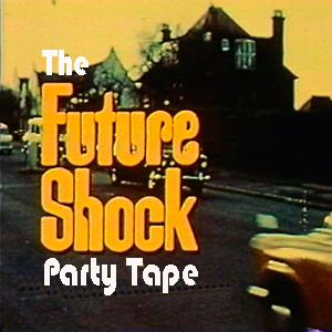 The Future Shock Party Tape