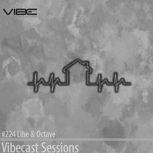 Libe & Octave @ Vibecast Sessions #225 - Vibe FM Romania