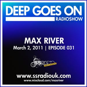 Deep Goes On 031 with Max River