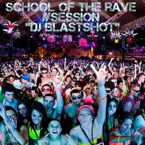 Dj BlastShot - School Of The Rave #Session