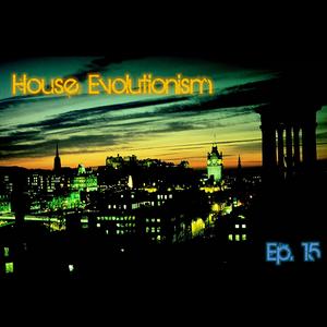 House Evolutionism Ep. 15