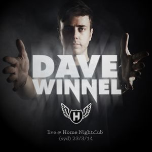 Dave Winnel - Live @ Home Nightclub (Syd) 23-3-14