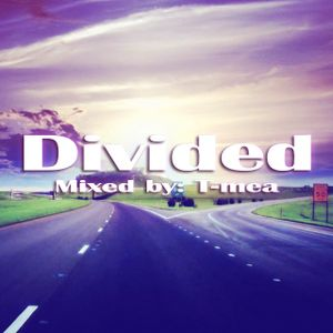 Divided - Mixed by: T-mea