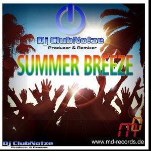 Dj-ClubNo!ze - SUMMER BREEZE - DJ SET