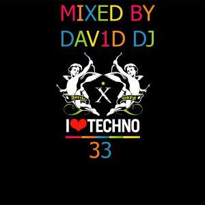 I LOVE TECHNO VOL. 33 MIXED BY DAV1D DJ