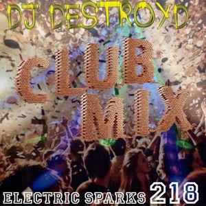 Electric Sparks 218 Mixed By DJ DestroyD (CLUB MIX)