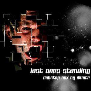 Last Ones Standing Dubstep Mix