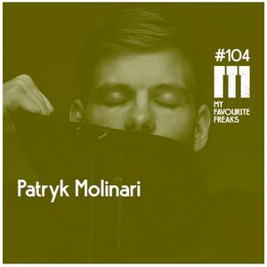 Patryk Molinari – My Favourite Freaks