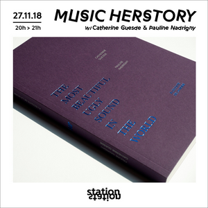 Music Herstory #12 w/ Catherine Guesde & Pauline Nadrigny