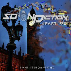 Soundiction #Part : 02 - (My Mind Set)