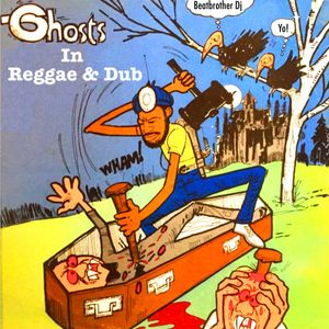 Ghosts In Reggae & Dub