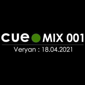 CUE DOT MIX 001 : VERYAN - 18.04.2021