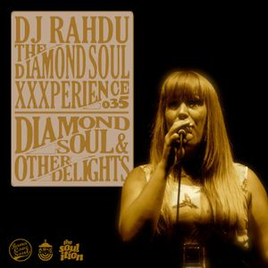 DJ Rahdu – The Diamond Soul XXXperience 035 // Cecilia Stalin Interview | 01.15.16