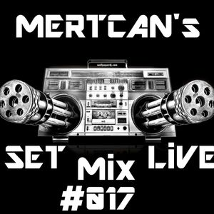 Mertcan's Set Live MiX #017