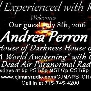 Paranormal Experienced with Kat Hobson and Special Guest Andrea Perron