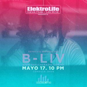 B-Liv / Exclusive Interview at @elektrolife / www.eskucharadio.com.mx / May18th.2016 #CDMX