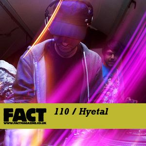 FACT Mix 110: Hyetal