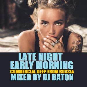 I LOVE DJ BATON - LATE NIGHT EARLY MORNING
