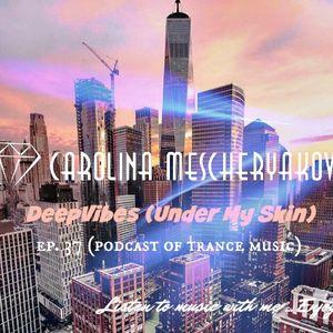 DeepVibes (Under My Skin) # 37 [radiopodcasting 17.02.2018]