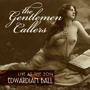The Gentlemen Callers Live at the 2014 Edwardian Ball