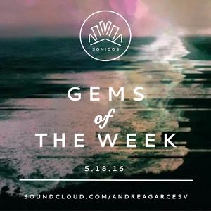 GEMS of THE WEEK | 05.18.16
