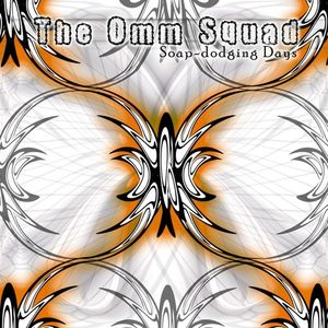 The Omm Squad: Soad Dodging Days Revisited