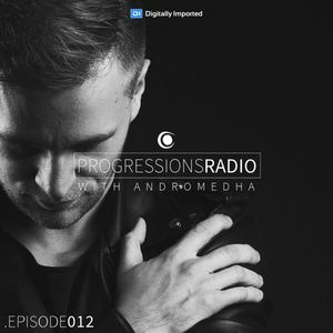 Andromedha - Progressions Radio 012 (August 2016) on DI.FM