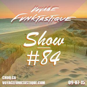 Voyage Funktastique Show #84 09/07/15