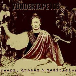 Yondertape 106 - Dreams, Drones & Meditations