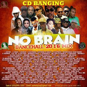 CD Banging No Brain 2016 Dancehall Mix