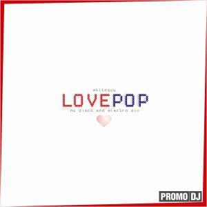 LovePop volume 1 (mixed by Pavel Osipov aka WhiteGuy) (2011)