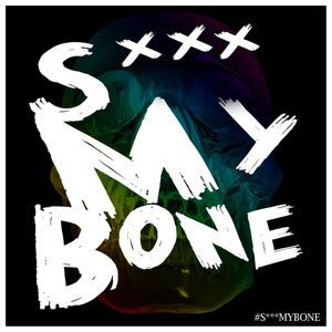 S*** My Bone Podcast 001