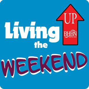 Living Up the Weekend, Saturday 16th July 2016