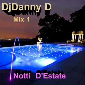 DjDanny D - Notti  D'Estate Mix 1