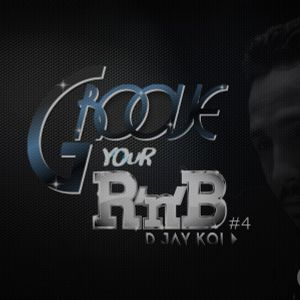GROOVE YOUR R'n'B Vol 4. BY D JAY KOI