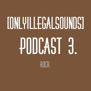 [OnlyIllegalSounds]Podcast 3.