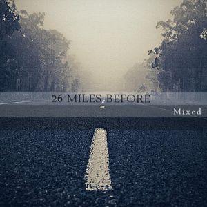 26 Miles Before (V-1)