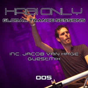 Xabi Only - Global Trance Sessions 005 (inc. Jacob van Hage Guestmix) [07-11-2011]