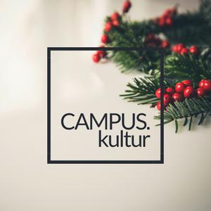 CAMPUS.kultur - Christmas Edition