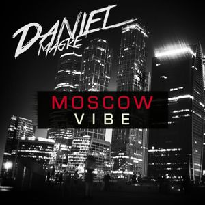 Daniel Magre - Moscow Vibe