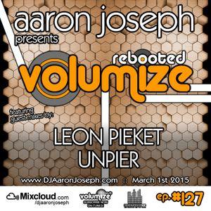 VOLUMIZE (Episode 127 w/ Leon Pieket & UnPier Guest Mixes) (Mar 2015)