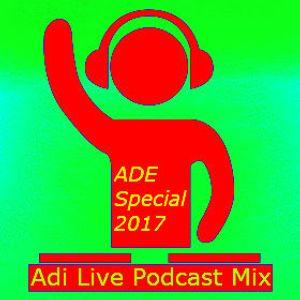 Adi Live Podcast Mix-ADE Special 2017