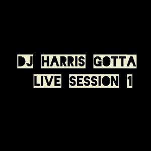 Dj Harris Gottan - Live sesSSion 1
