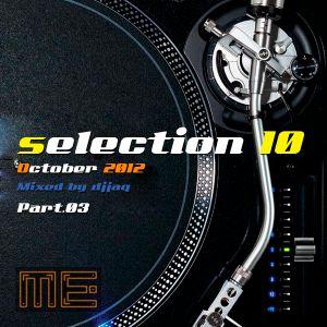 Selection 10 ME (October 2012 - Mixed by djjaq) Part.01