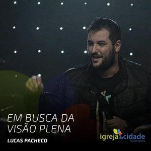Em busca da visão plena // Lucas Pacheco