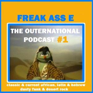 freak_ass_e_the_outernational_podcast_#1